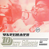 Ultimate Dizzy Gillespie by Various Artists