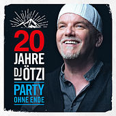 20 Jahre DJ Ötzi - Party ohne Ende by Various Artists