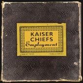 Employment (2005 Remaster) by Kaiser Chiefs