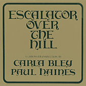 Escalator Over The Hill - A Chronotransduction By Carla Bley And Paul Haines by Carla Bley
