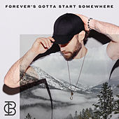 Forever's Gotta Start Somewhere by Chad Brownlee