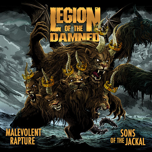 Malevolent Rapture / Sons Of The Jackal von Legion Of The Damned