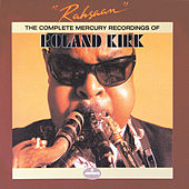 Rahsaan: The Complete Mercury Recordings Of Roland Kirk by Roland Kirk