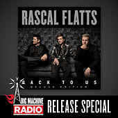 Back To Us (Deluxe Version / Big Machine Radio Release Special) by Rascal Flatts