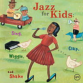 Jazz For Kids: Sing, Clap, Wiggle, And Shake de Various Artists