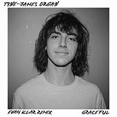 Graceful (Evan Klar Remix) von Tyne-James Organ