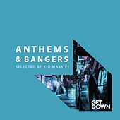 Anthems & Bangers - Mixed by Kid Massive de Various Artists