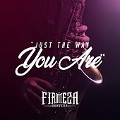 Just the Way You Are by La Firmeza Norteña