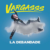 La debandade de Vargasss