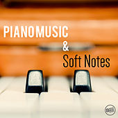 Piano Music and Soft Notes by Various Artists