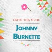 Listen This Music by Johnny Burnette