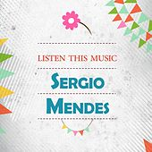 Listen This Music by Sergio Mendes