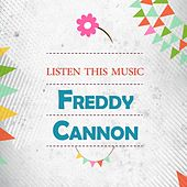 Listen This Music by Freddy Cannon