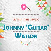 Listen This Music von Johnny 'Guitar' Watson