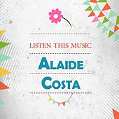 Listen This Music by Alaide Costa