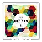 Choices - 10 Essential House Tunes, Vol. 3 by Various Artists