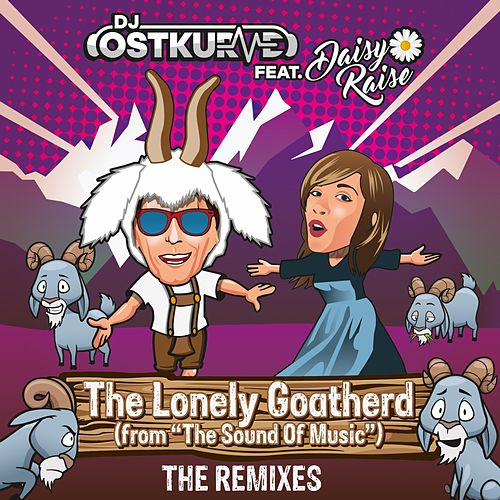 The Lonely Goatherd (From 'The Sound of Music') (The Remixes) by DJ Ostkurve