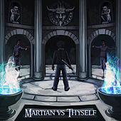 Martian vs. Thyself de Mr.A The Martian