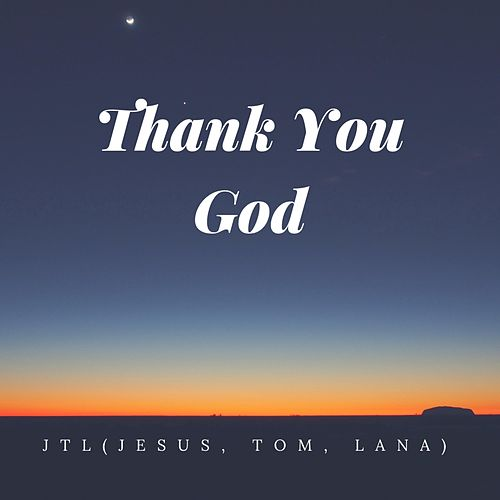Thank You God by J.T.L