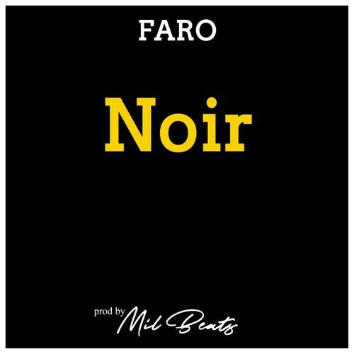 Noir [Prod. by Mil Beats] by Faro