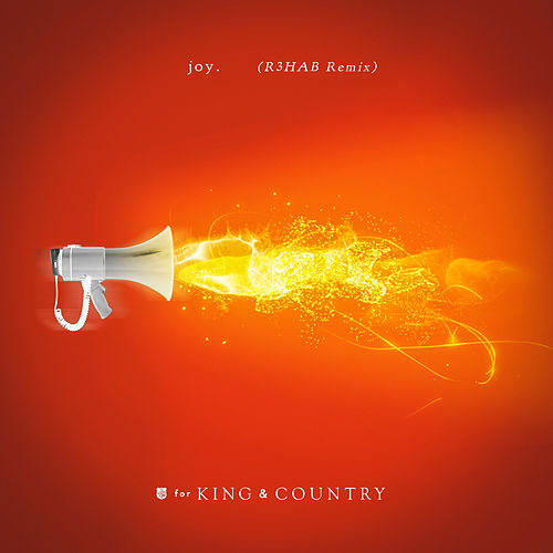 joy. (R3HAB Remix) by For King & Country