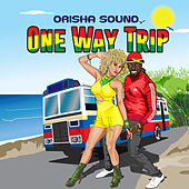 One Way Trip von Orisha Sound