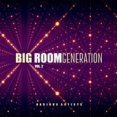 Big Room Generation, Vol. 2 by Various Artists
