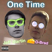 One Time by Jeff Martin
