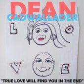 True Love Will Find You In The End de Dean Cadwallader