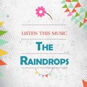 Listen This Music von The Raindrops