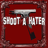 Shoot a hater by Lex