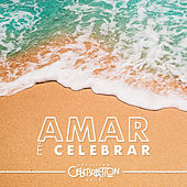 Amar é Celebrar by Celebration