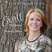 Exalt the Name by Christine Miller