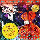 The Big Band - Latin Jazz... by Raúl Gutiérrez