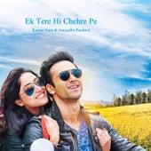 Ek Tere Hi Chehre Pe by Kumar Sanu