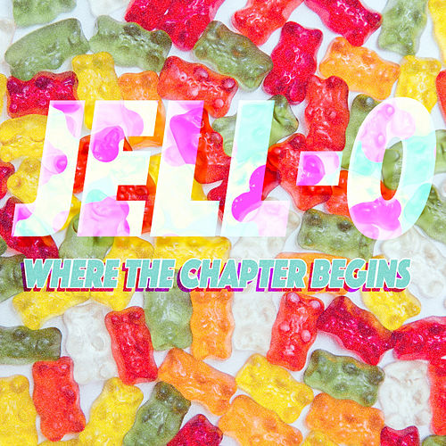 Where the Chapter Begins by Jello