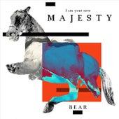 Majesty by Bear