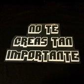 No Te Creas Tan Importante de Damas Gratis