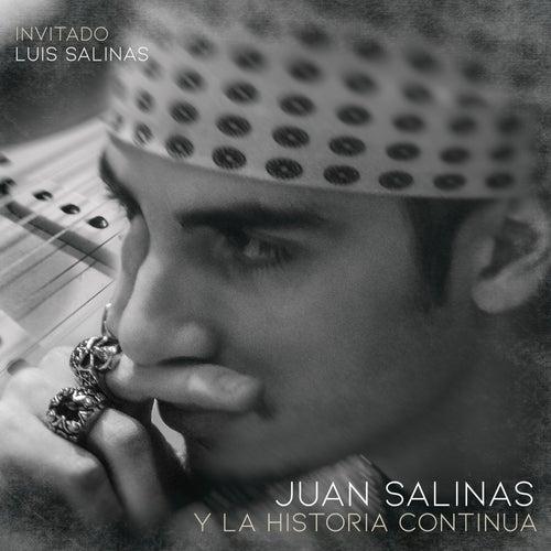 Y la Historia Continua de Juan Salinas