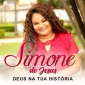 Deus na Tua História von Simone de Jesus