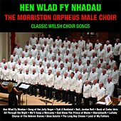 Hen Wlad Fy Nhadau : Classic Welsh Choir Songs by Morriston Orpheus Male Choir