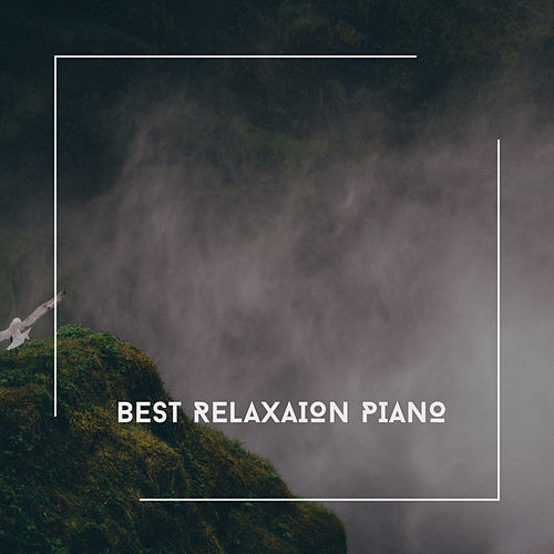 Best Relaxation Piano - 30 Chill Out Piano Pieces von Relaxing Chill Out Music