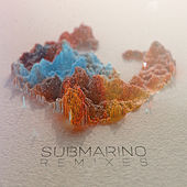 Submarino (Remixes) by Submarino