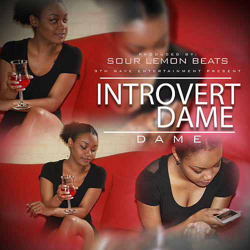 Introvert Dame by Dame