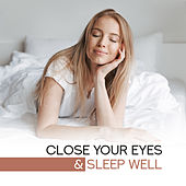 Close Your Eyes & Sleep Well – Calm New Age Music Compilation for Good Sleep & Relaxation de Healing Sounds for Deep Sleep and Relaxation