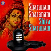 Sharanam Sharanam Shiva Sharanam by Various Artists