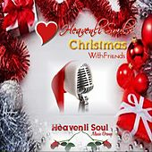 Christmas with Friends by Heavenli Soul Music Group