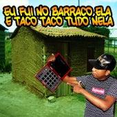 Eu Fui no Barraco Dela e Taco Taco Tudo Nela (feat. Mc Palinha & Sabrynna Japoneca) de DJ Cabide
