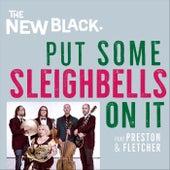 Put Some Sleighbells On It (feat. Preston & Fletcher) by New Black