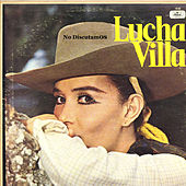 No Discutamos de Lucha Villa